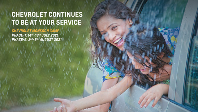Chevrolet continues to be at your service. Chevrolet Monsoon Camp. Phase 1: 14th - 18th July 2021. Phase 2: 2nd - 6th August 2021.